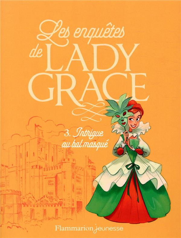 INTRIGUE AU BAL MASQUE - LES ENQUETES DE LADY GRACE - T3